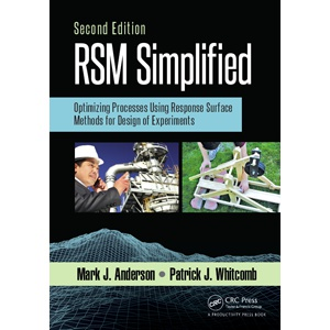 RSM Simplified: Optimizing Processes Using Response Surface Methods for Design of Experiments, 2nd Edition